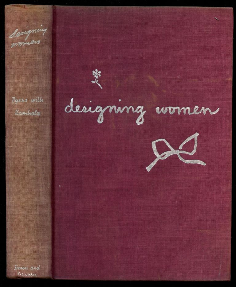 Designing Women: The Art, Technique, and Cost of Being Beautiful [Inscribed by Byers]. Margaretta Byers, Jane Miller, Alice Hughes, Consuelo Kamholz.