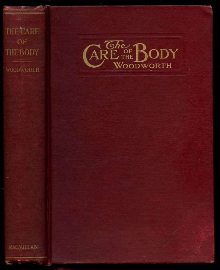 The Care of the Body [Inscribed by Woodworth]. R. S. Woodworth.