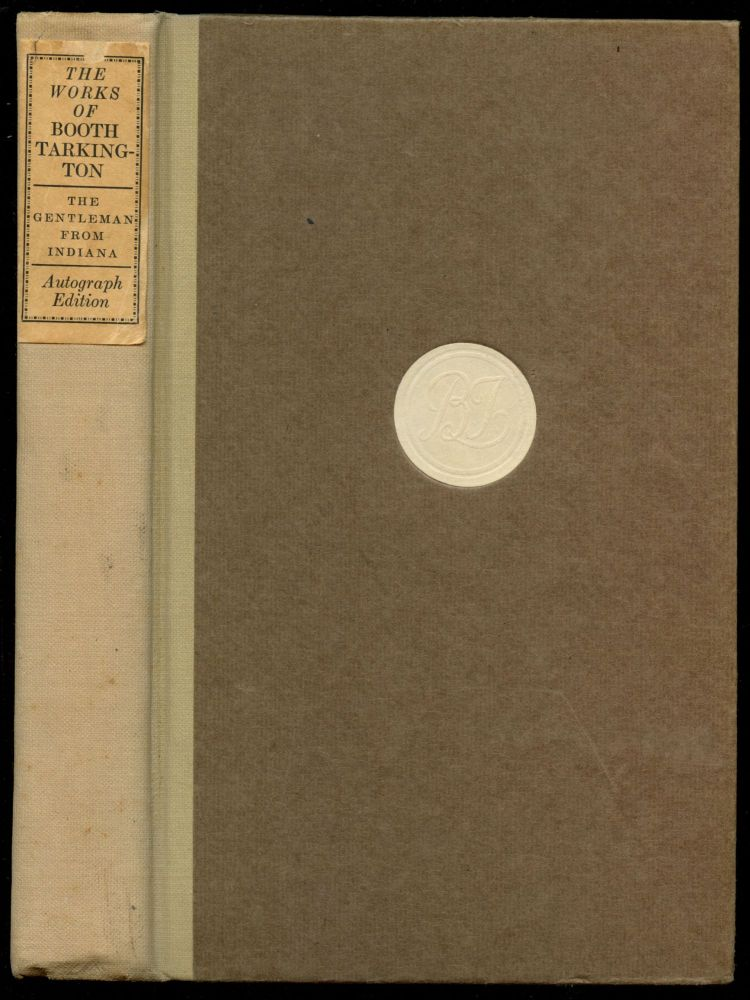 The Works of Booth Tarkington: The Gentleman from Indiana--Volume I [Signed by Tarkington]. Booth Tarkington.