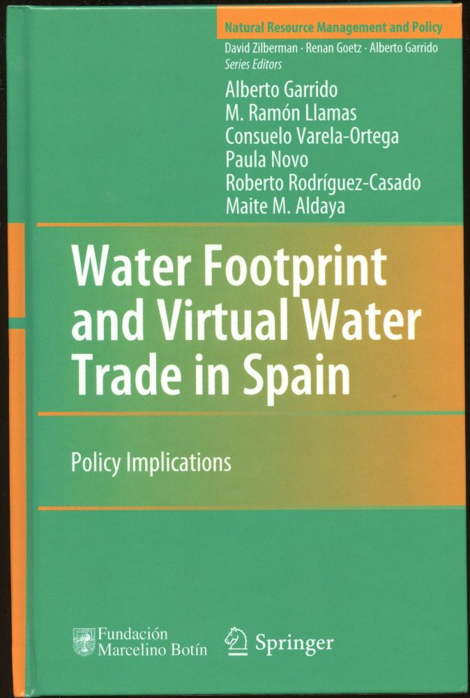 Water Footprint and Virtual Water Trade in Spain: Policy Implications. Alberto Garrido.