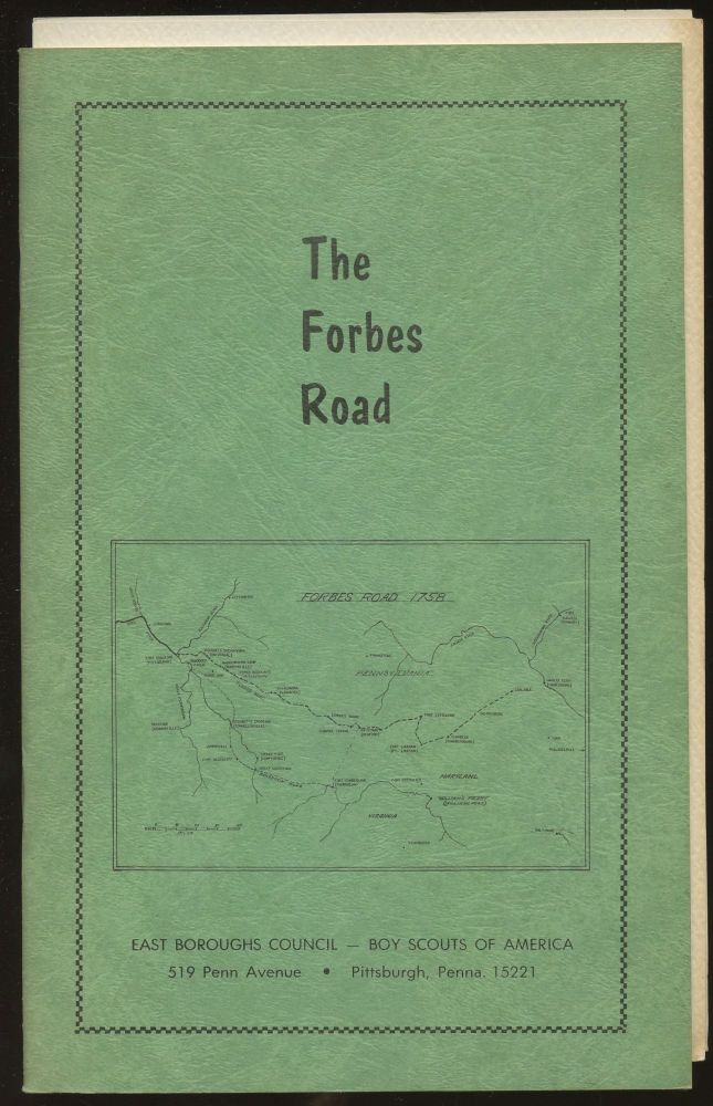 "The Forbes Road: ""Key to the West""--A Selection of Letters and Documents Describing General John Forbes' Campaign to Capture Fort Duquesne, Now Pittsburgh. 1758. Anicus Lodge #67--Order of the Arrow."
