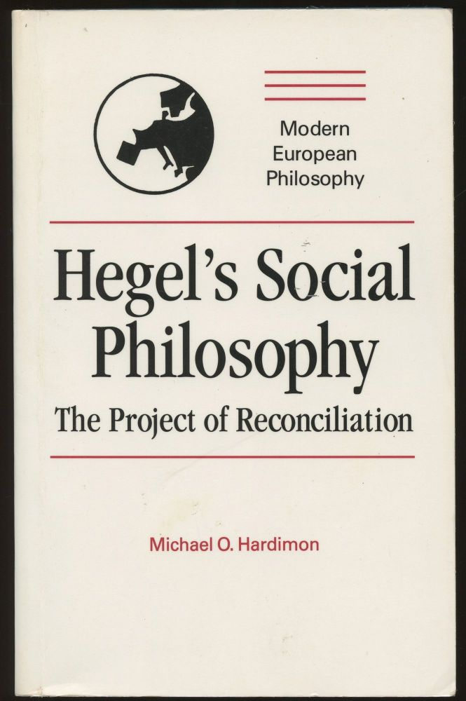 Hegel's Social Philosophy: The Project of Reconciliation. Michael O. Hardimon.