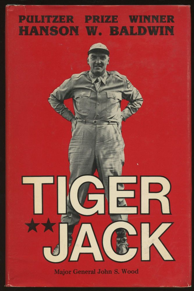 Tiger Jack. Hanson W. Baldwin, Jacob L. Devers.