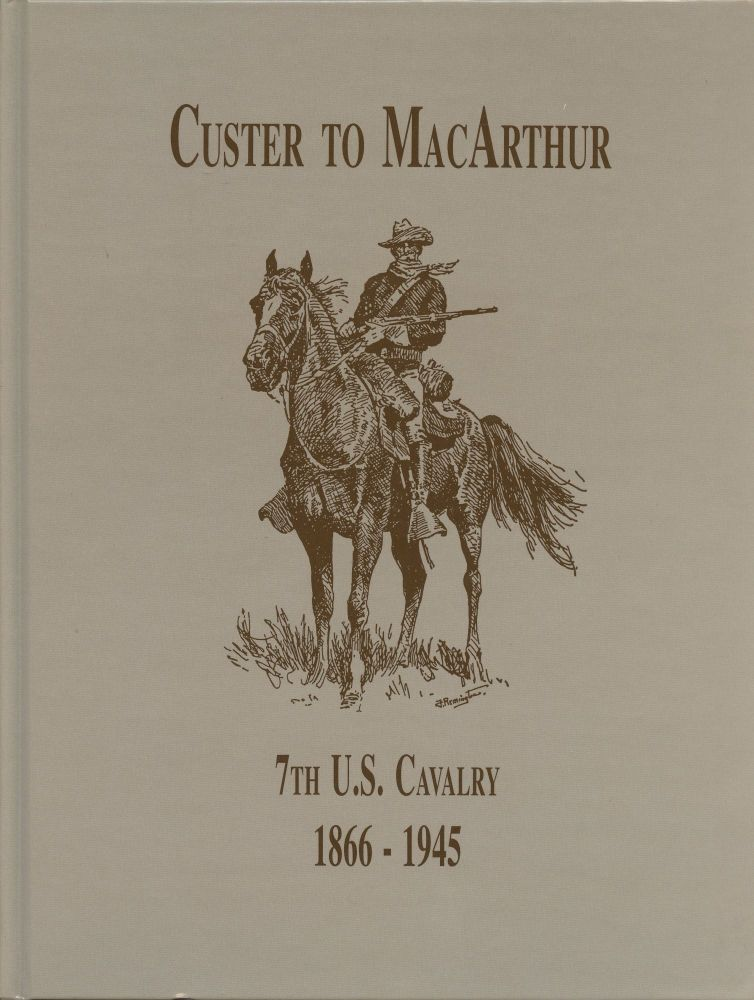 From Custer to MacArthur: 7th U.S. Cavalry 1866-1945. Edward L. Daily.