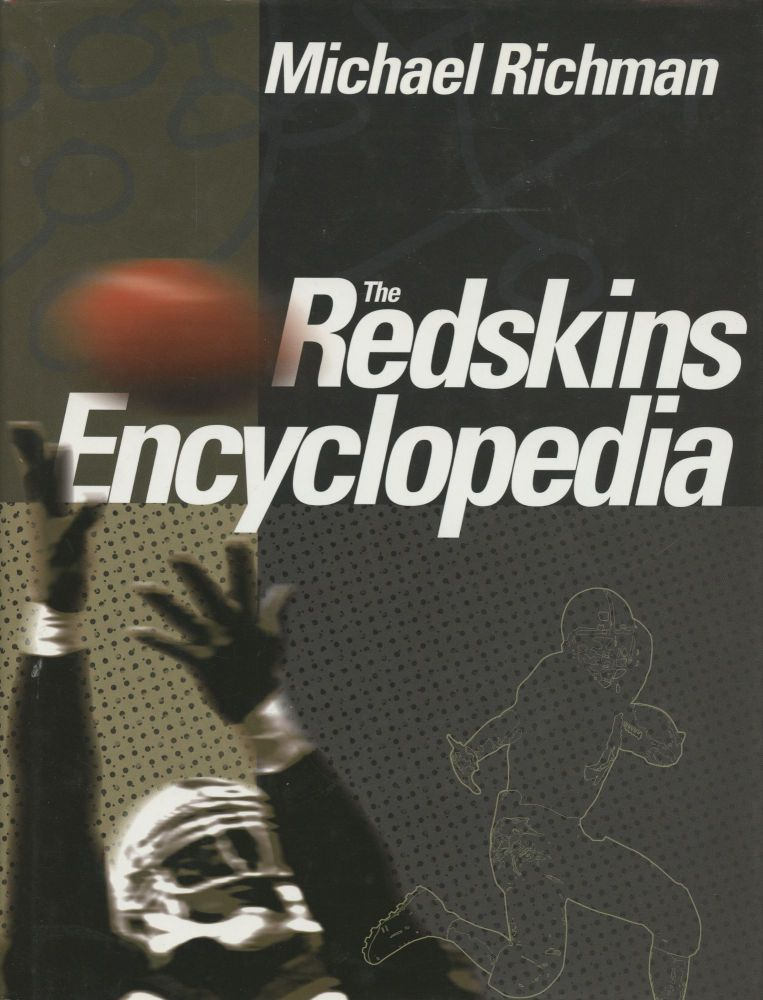 The Redskins Encyclopedia [Inscribed by Richman]. Michael Richman.