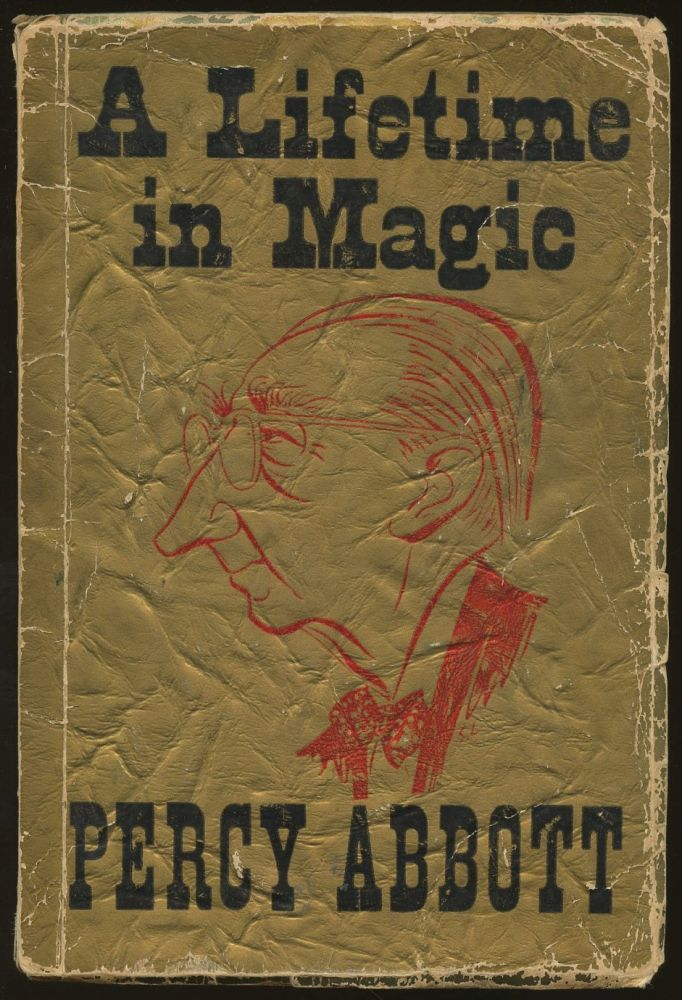 A Life Time in Magic 1886-1960. Percy Abbott.