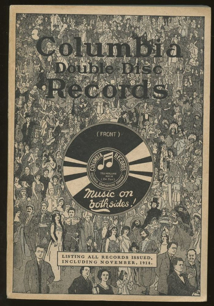 Complete Catalog of Columbia Double-Disc Records (Alphabetically Arranged): Presenting All Selections Listed Up to and Including November, 1914. n/a.