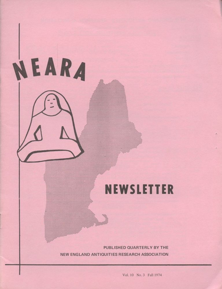 NEARA Newsletter: Vol. 10, No. 3, Fall 1974--Issue No. 32. New England Antiquities Research Association.