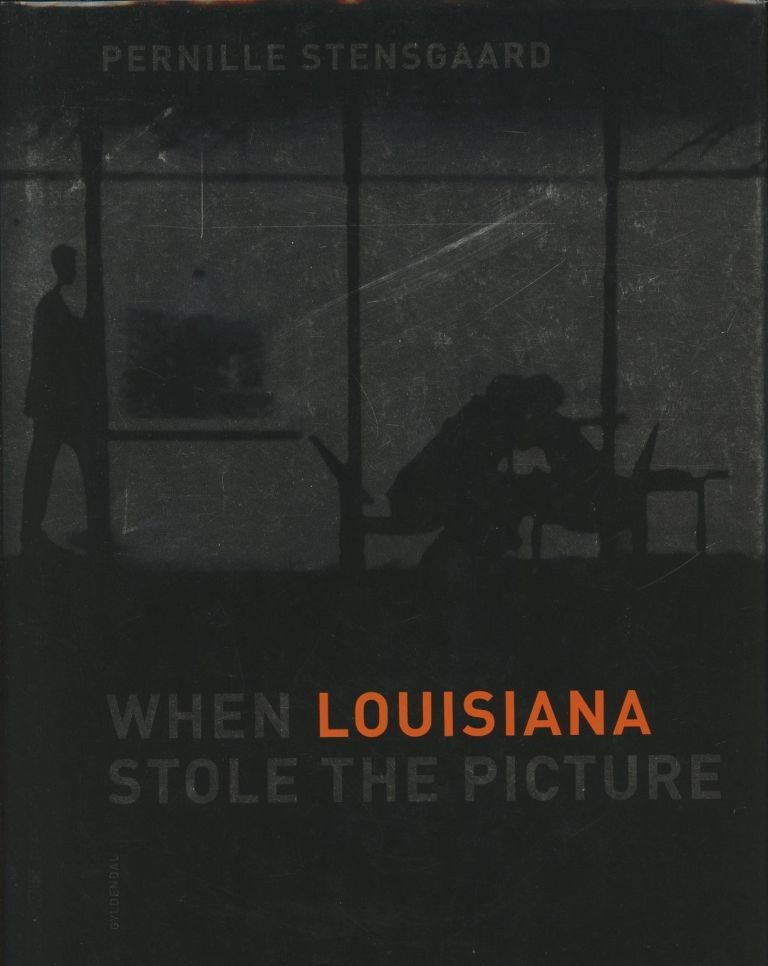 When Louisiana Stole the Picture. Pernille Stensgaard, John Kendal.