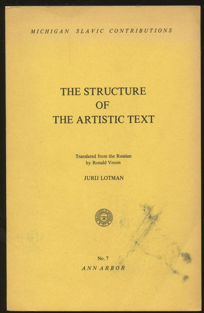 The Structure of the Artistic Text. Jurij Lotman, Ronald Vroon.