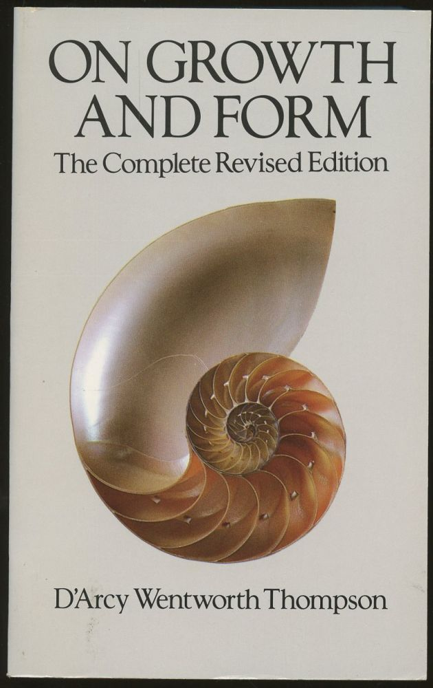 On Growth and Form: The Complete Revised Edition. D'Arcy Wentworth Thompson.