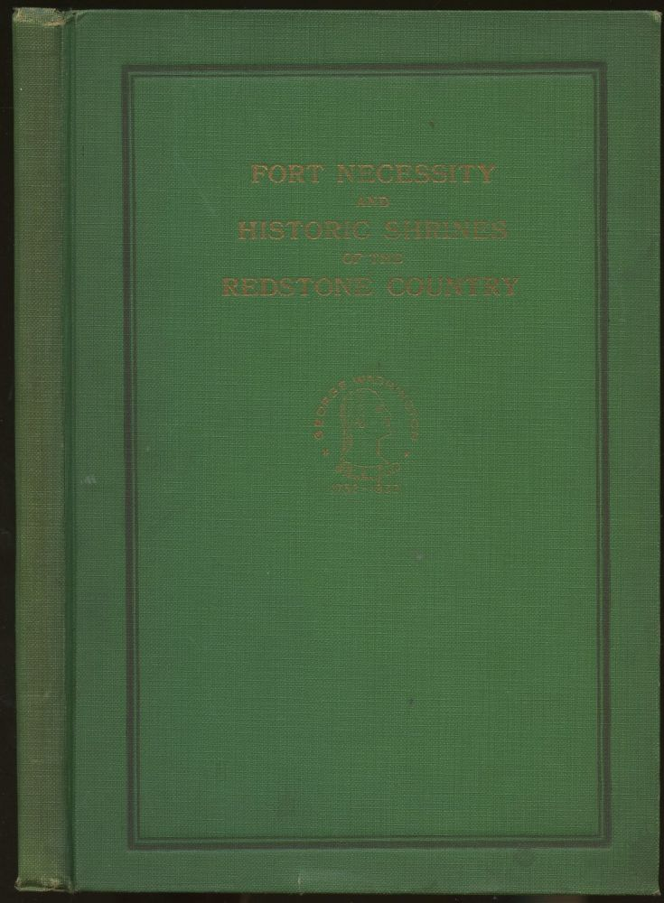 Fort Necessity and Historic Shrines of the Redstone Country: Washington Bi-centennial Issue, 1732-1932. n/a.