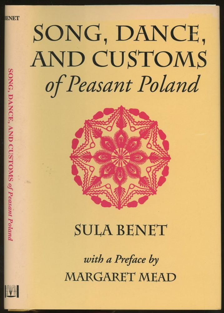 Song, Dance, and Customs of Peasant Poland. Sula Benet, Margaret Mead.