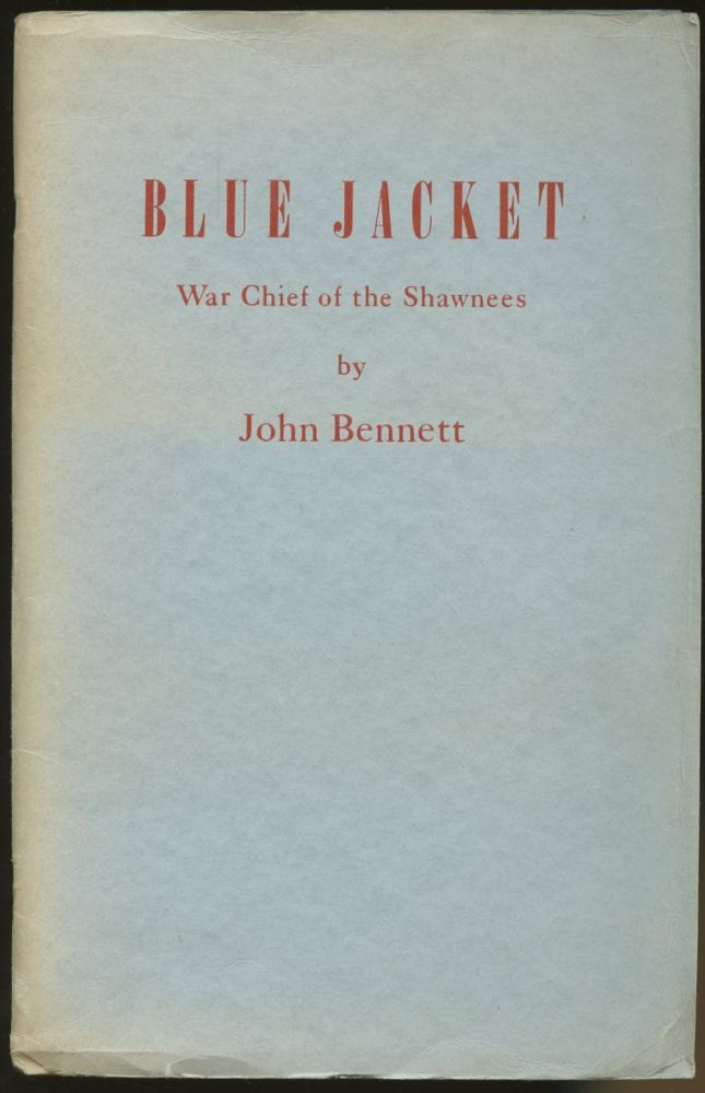 Blue Jacket: War Chief of the Shawnees and His Part in Ohio's History. John Bennett.