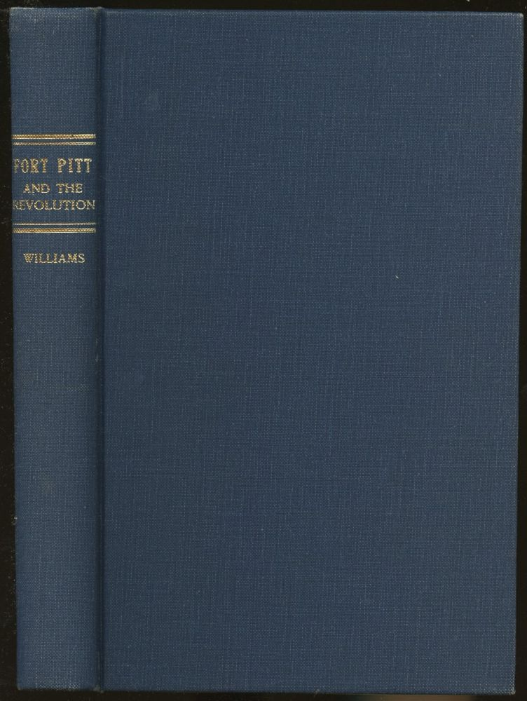 Fort Pitt and the Revolution on the Western Frontier [Inscribed by Williams!]. Edward G. Williams.