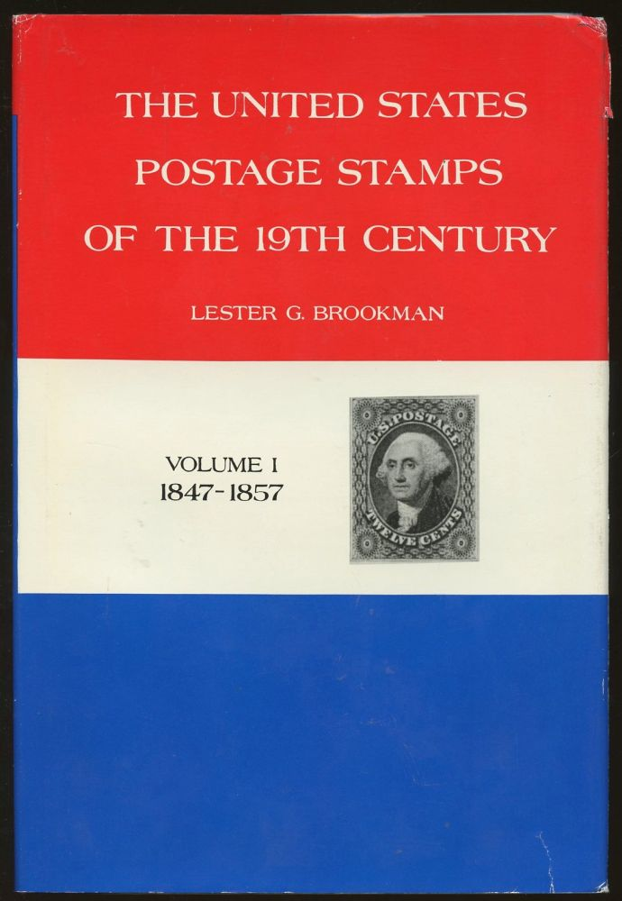 The United States Postage Stamps of the 19th Century: Vol. 1 [This volume only]. Lester G. Brookman.
