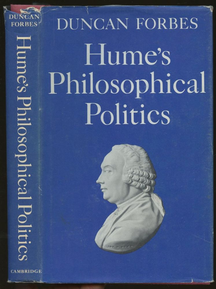 Hume's Philosophical Politics. Duncan Forbes.