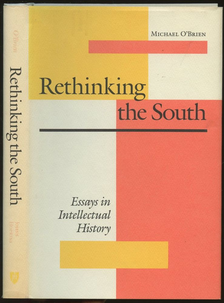 Rethinking the South: Essays in Intellectual History. Michael O'Brien.