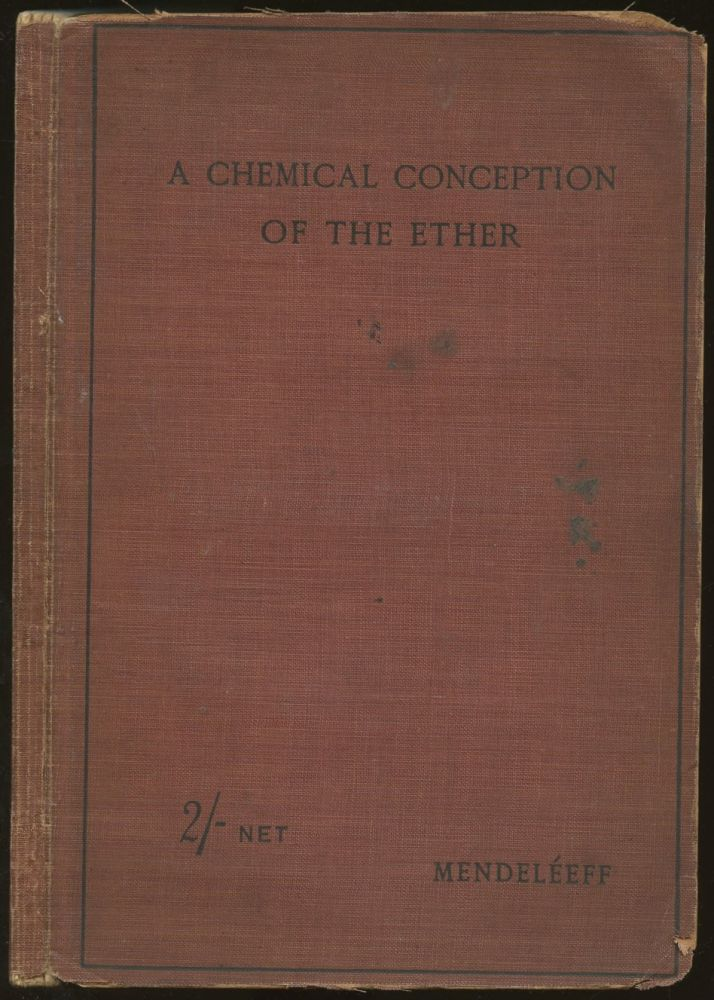 An Attempt Towards a Chemical Conception of the Ether. D. Mendeleeff, George Kamensky.