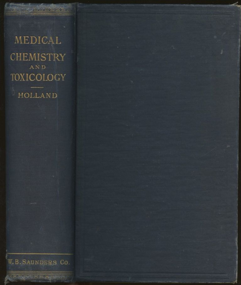 A Text-Book of Medical Chemistry and Toxicology. James W. Holland.