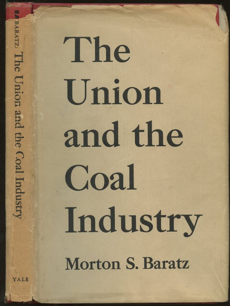 The Union and the Coal Industry. Morton S. Baratz.