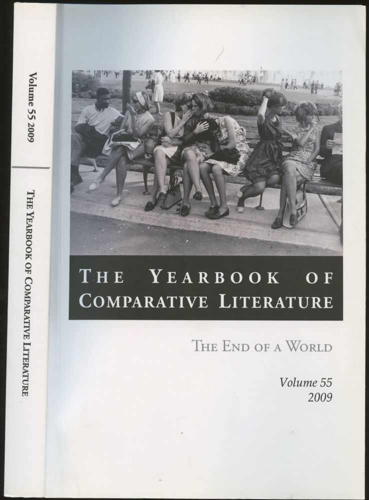 The Yearbook of Comparative Literature: The End of a World--Volume 55, 2009 [This volume only]. n/a.