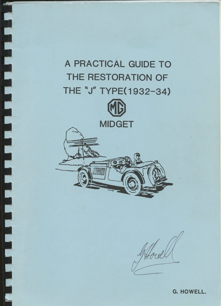 """A Practical Guide to the Restoration of the """"J"""" Type (1932-34) MG Midget [Signed by Howell!]. G. Howell."""