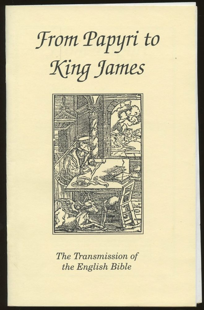 From Papyri to King James: The Transmission of the English Bible, December 4, 1996-Februrary 1, 1997. n/a.