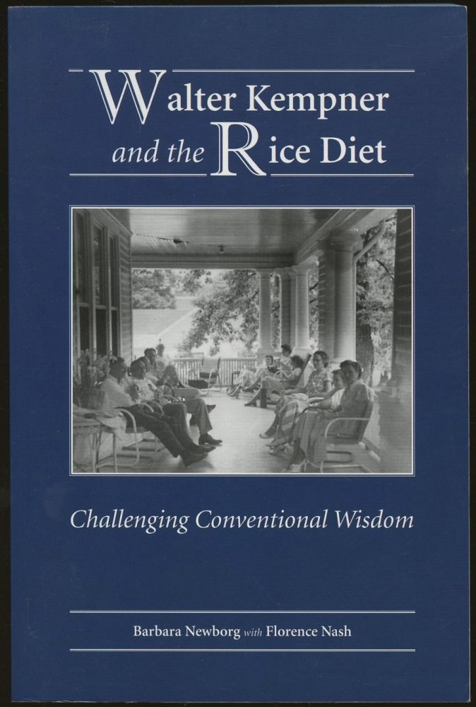 Walter Kempner and the Rice Diet: Challenging Conventional Wisdom. Barbara Newborg, Florence Nash.