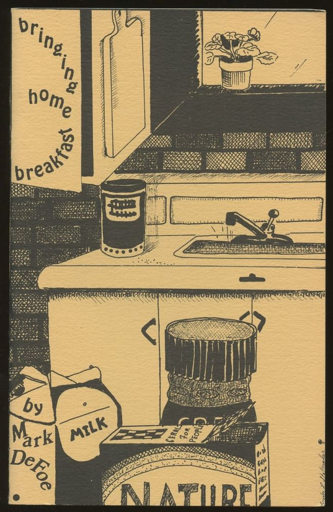 Bringing Home Breakfast and Other Poems [Inscribed by DeFoe!]. Mark DeFoe.