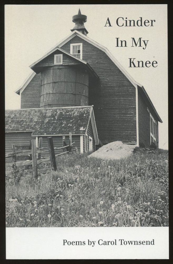 A Cinder in My Knee [Inscribed by Townsend!]. Carol Townsend.
