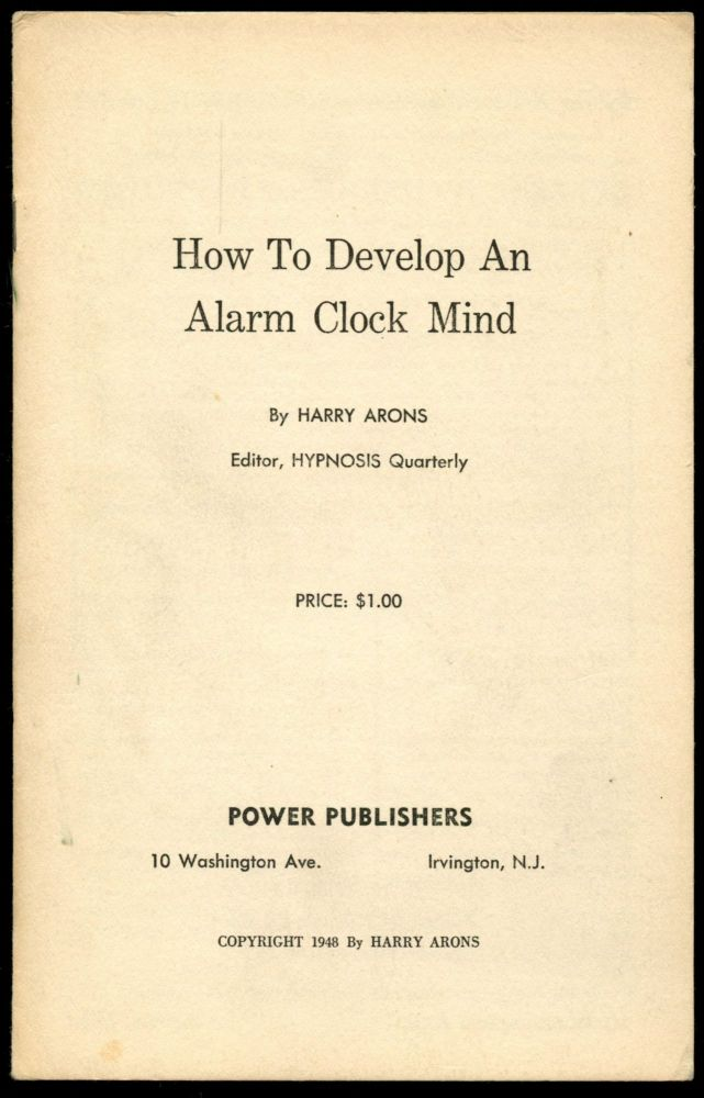 How to Develop an Alarm Clock Mind. Harry Arons.