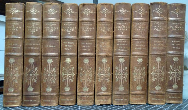 Life and Writings of Thomas Paine [De Luxe Continental Edition of the Centenary Issue of the Writings of Thomas Paine; Complete set volumes 1-10; numbered 40 of 200 sets; signed by editor Wheeler at frontis of first volume]. Thomas Paine, Daniel Edwin Wheeler.
