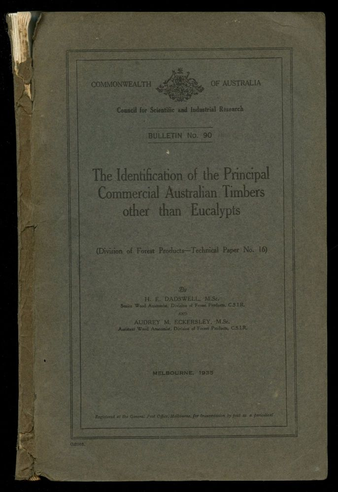 The Identification of the Principal Commercial Australian Timbers Other than Eucalypts (Division of Forest Products--Technical Paper, No. 16) [Commonwealth of Australia, Bulletin No. 90]. H. E. Dadswell, Audrey M. Eckersley.
