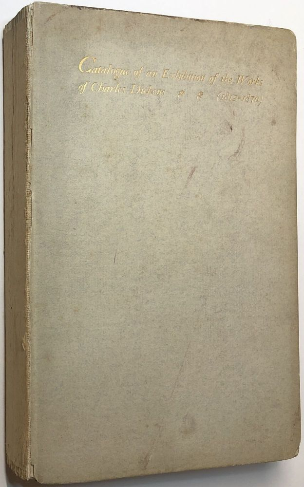 Catalogue of an Exhibition of the Works of Charles Dickens. Royal Cortissoz, Introduction.