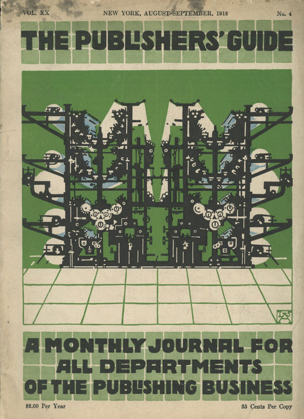 The Publisher's Guide - A Monthly Journal for All Departments of the Publishing Business. Vol. XX, No. 4, August-September, 1912. William B. Curtis.
