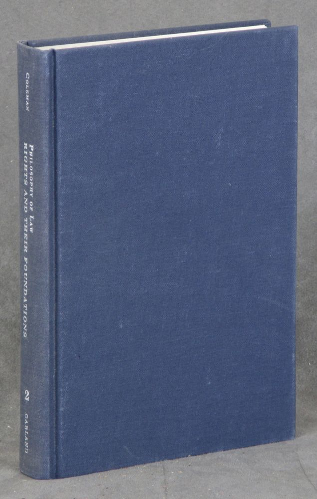 Philosophy of Law, Volume 2 - Rights and Their Foundations. Jules L. Coleman.