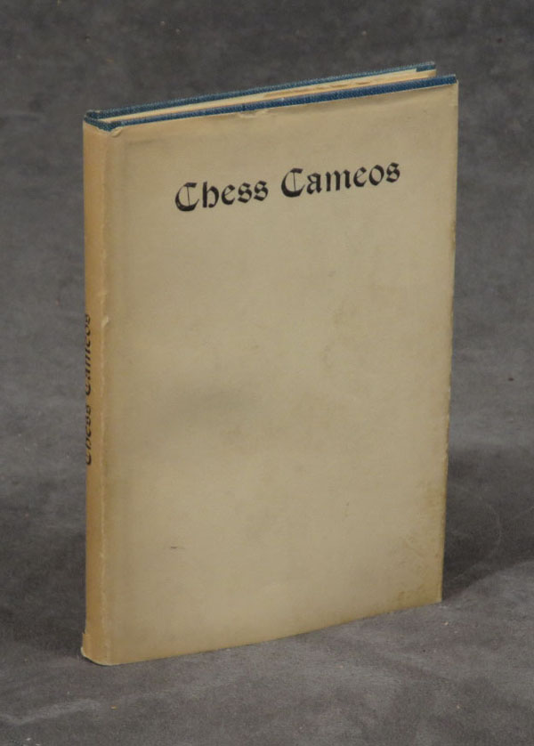 Chess Cameos: A Treatise on the Two-Move Problem. F. Bonner Feast.