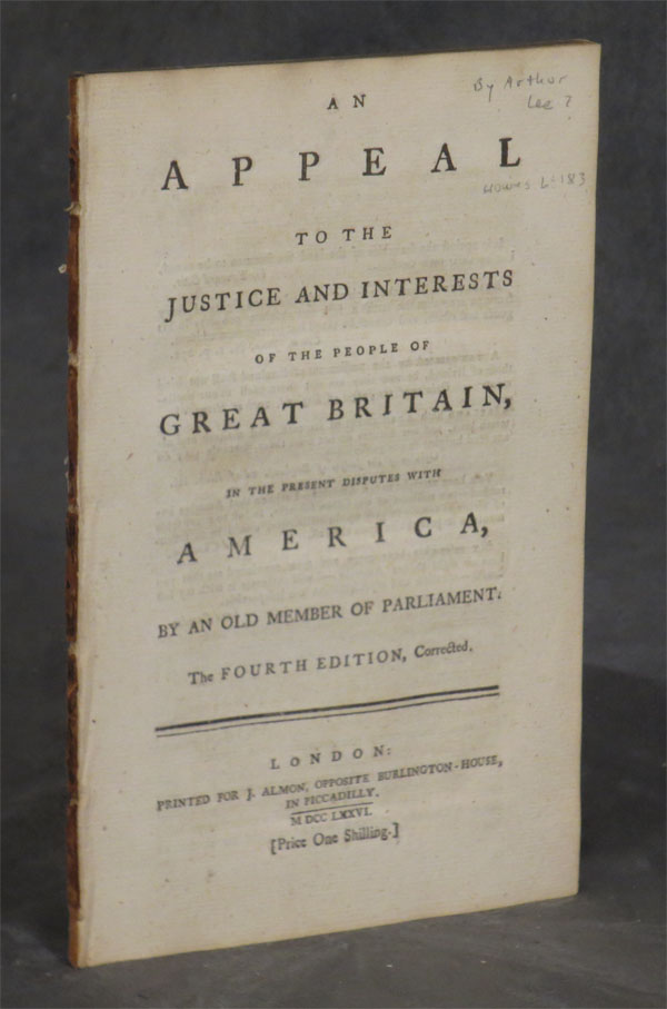 An Appeal to the Justice and Interests of the People of Great Britain in the Present Disputes with America...The Fourth Edition, Corrected. Arthur Lee.