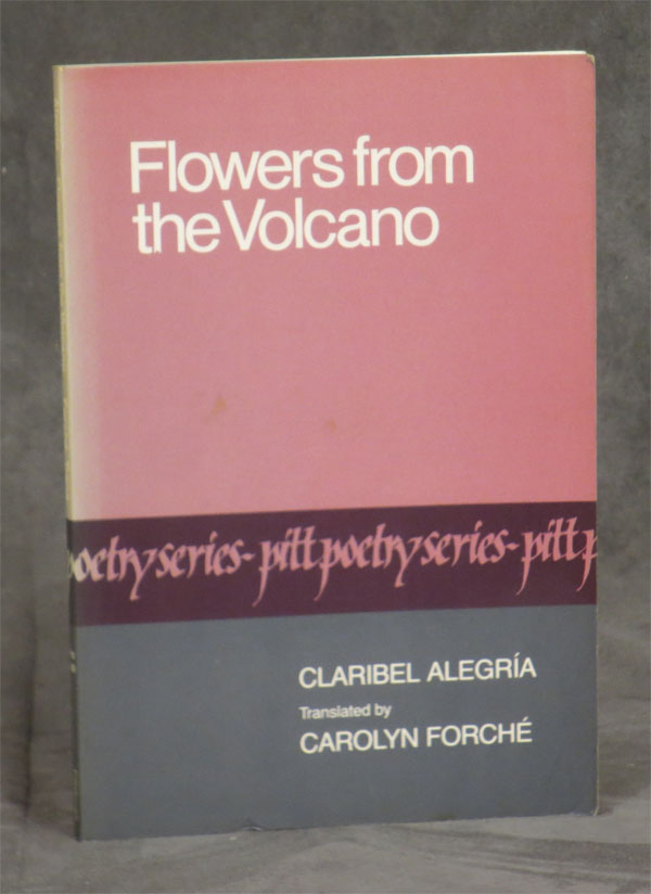 Flowers from the Volcano (INSCRIBED). Claribel Alegria, Carolyn Forche, trans.