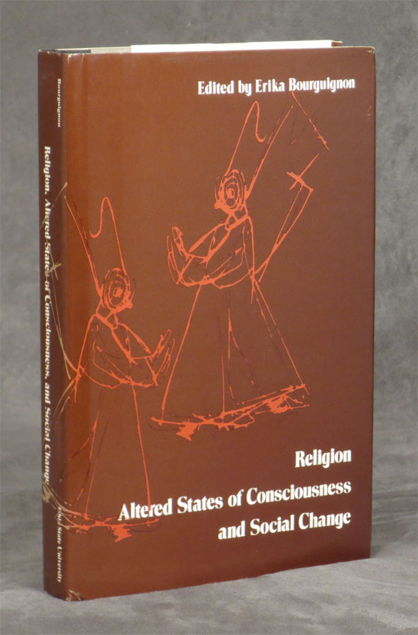 Religion, Altered States of Consciousness, and Social Change. Erika Bourguignon.