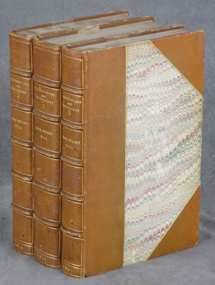 Dissertations and Discussions, Political, Philosophical, and Historical (1859 - 1867), 3 volumes. John Stuart Mill.