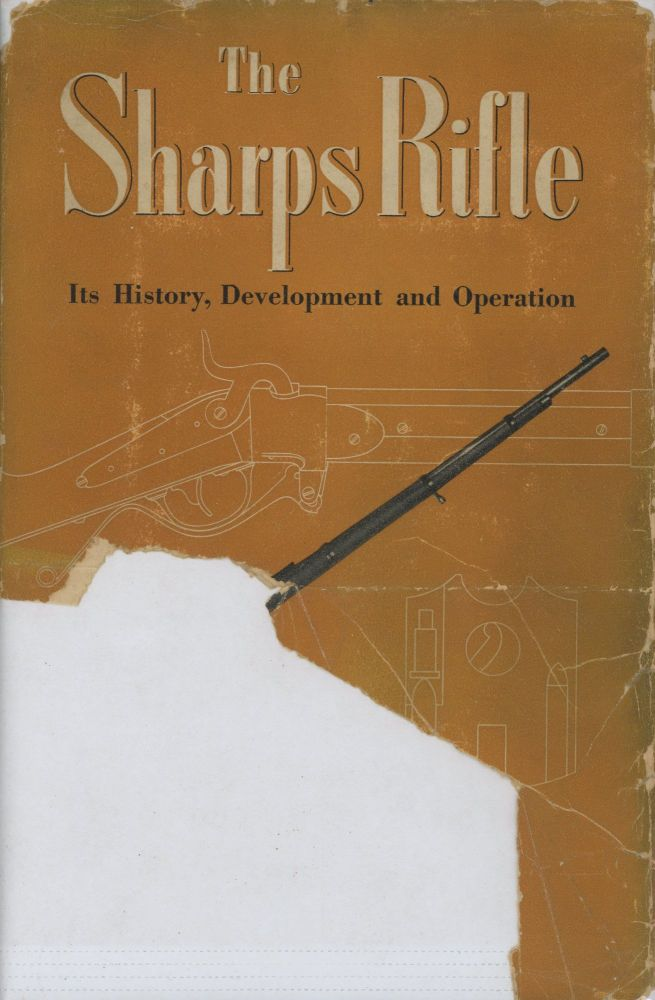 The Sharps Rifle: Its History, Development and Operation