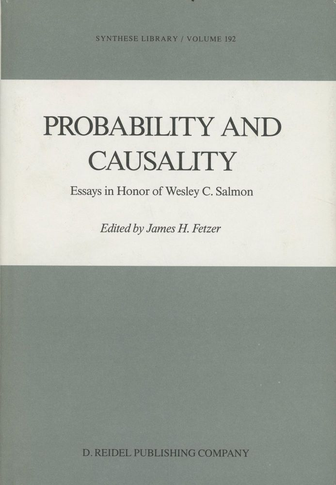 Probability and Causality: Essays in Honor of Wesley C. Salmon. James H. Fetzer, Carl G. Hempel.