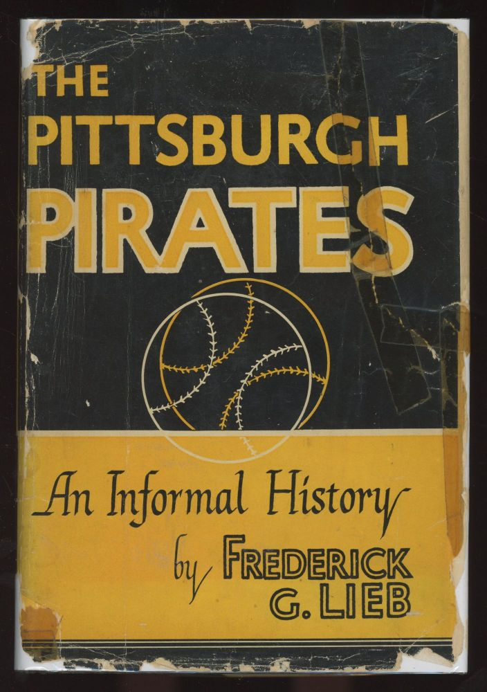 The Pittsburgh Pirates--Signed by ten old time Pirates, including Hall of Famer Ralph Kiner!). Frederick G. Lieb.