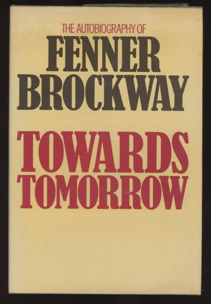 Towards Tomorrow: The Autobiography of Fenner Brockway