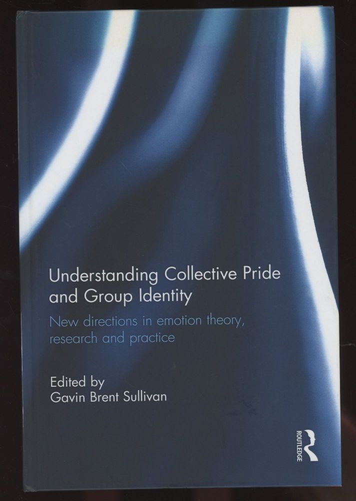 Understanding Collective Pride and Group Identity: New Directions in Emotion...