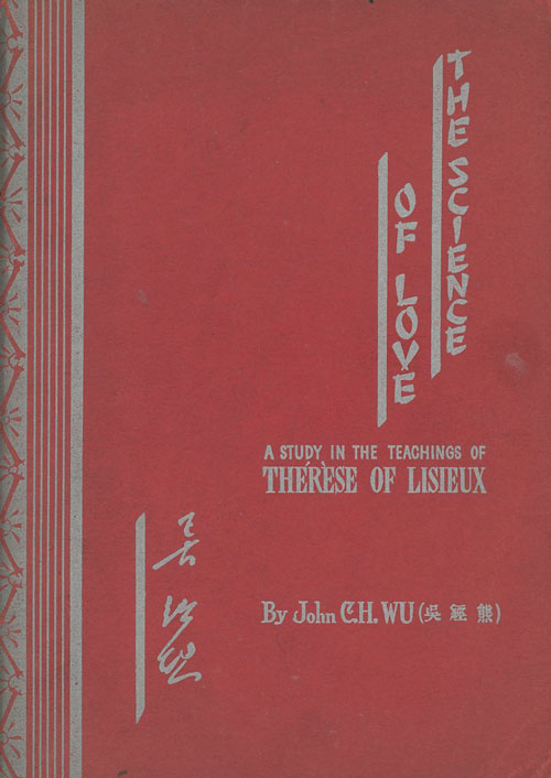 The Science of Love: A Study in the Teachings of Therese of Lisieux. John C. H. Wu.