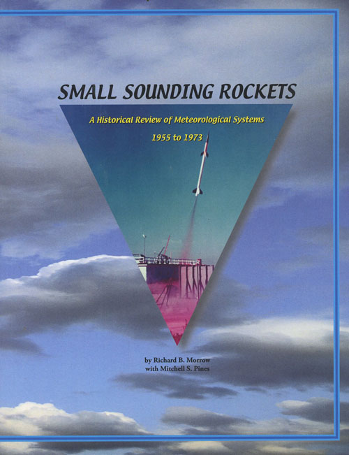 Small Sounding Rockets: A Historical Review of Meteorlogical Systems 1955 to 1973