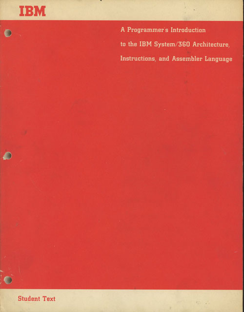 A Programmer's Introduction to the IBM System/360 Architecture, Instructions, and Assembler Language (Student Text), with IBM Data Processing Glossary. International Business Machines Corporation.
